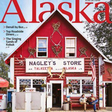 Alaska magazine cover photo of Nagley's Store in Talkeetna, Alaska.