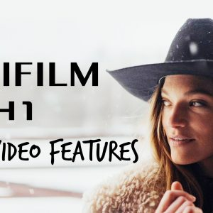 Fujifilm X-H1 best video features