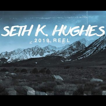 Seth K. Hughes 2019 cinematography show reel